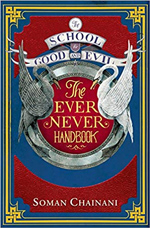 Soman Chainani School of Good and Evil The Ever Never Handbook